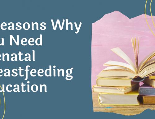 3 Reasons Why You Need Prenatal Breastfeeding Education